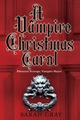 A Vampire Christmas Carol Romance for the Holidays: October Through December 2011