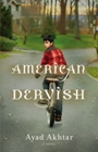 Akhtar.AmericanDervish My Picks: January 2012, Pt. 2: From First Novelist Ayad Akhtar to Thriller Champion Val McDermid