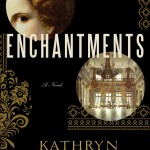 Kathryn Harrison - Enchantments