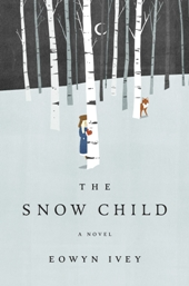 Ivey TheSnowChild11 Seasonal Roundup: 25 Top Fiction Titles from January Through April 2012