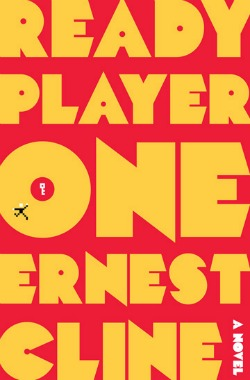 RPCover250 Librarians Best Books of 2011: Ernest Clines Ready Player One