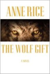 wolfgift Anne Rices The Wolf Gift: Howling with Wings?