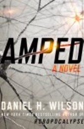 amped1 Fiction Previews, Jun. 2012, Pt. 2: Glen Duncan and the Robopocalypse Guy Return