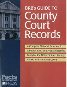 BRBs Guide to County Court Records B Reference Short Takes, February 1, 2012