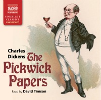 NAXOS The Pickwick Papers Charles Dickens: Our Mutual Friend on Audio; Over 50 Titles