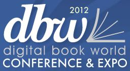 dbw12logo A Most Optimistic Unconference: Publishers, Libraries, and Independent Bookstores at Digital Book World 2012