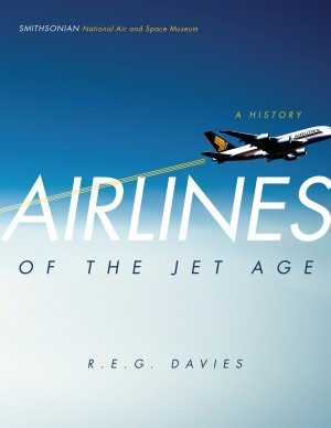 Airlines of the Jet Age Best Reference 2011: Eclectic Works To Match a Tumultuous Year