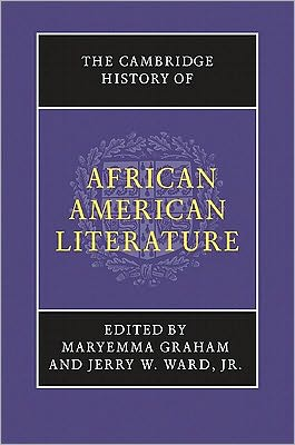 Cambridge History of African American Literature Best Reference 2011: Eclectic Works To Match a Tumultuous Year