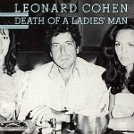 DeathofaLadiesMan150 Im Your Man: Leonard Cohen | Music for the Masses, February 1, 2012