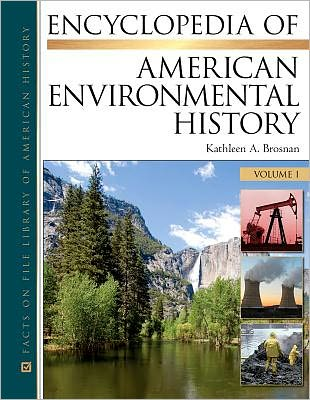 Encyclopedia of American Environmental History Best Reference 2011: Eclectic Works To Match a Tumultuous Year