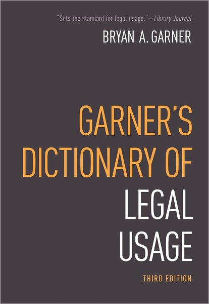 Garners dictionary of legal usage Best Reference 2011: Eclectic Works To Match a Tumultuous Year