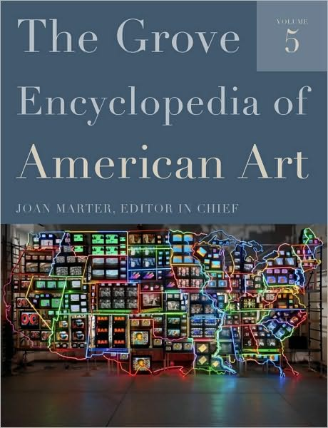 Grove Encyclopedia of American Art Best Reference 2011: Eclectic Works To Match a Tumultuous Year