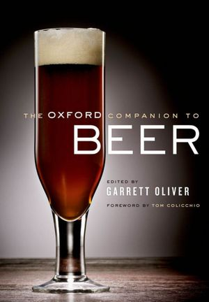 Oxford Companion to Beer1 Best Reference 2011: Eclectic Works To Match a Tumultuous Year