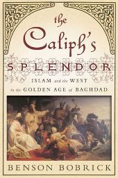 bobrick Nonfiction Previews, August 2012, Pt. 4: Nicholson Baker and the Caliph of Baghdad