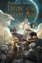 throneofthecrescentmoon Author Q&A: Saladin Ahmed