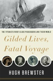 GildedLives175 A Night Remembered: 15 New Books About Titanic