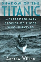 ShadowofTitanic175 Q&A: Andrew Wilson, Author of Shadow of the Titanic