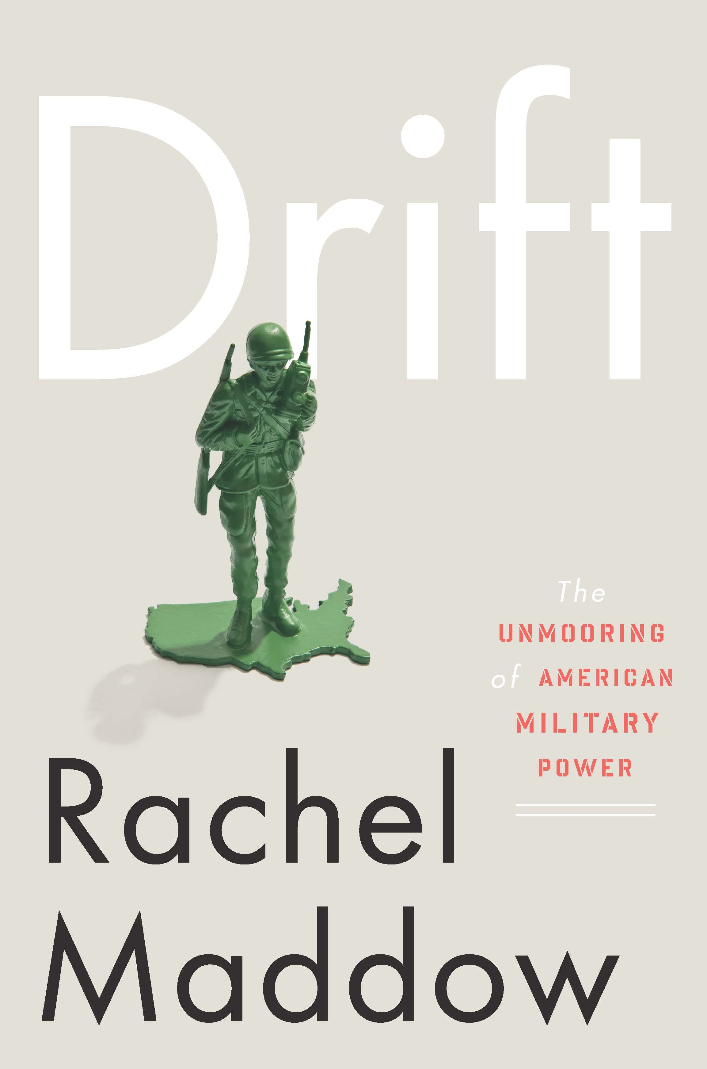 drift1 Q&A: Rachel Maddow, Author of Drift: The Unmooring of American Military Power