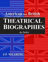 American and British Theatrical Biographies Reference Short Takes | May 1, 2012