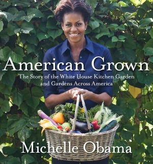 AmericanGrown Wyatts World: Going American Grown with Michelle Obama