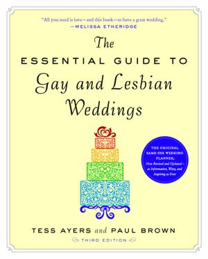 EssentialGuidetoGLWeddings I Do, I Do!: Ten Resources on Same Sex Weddings