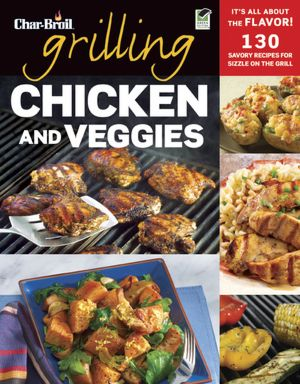 GrillingChickVeggies Backyard Barbecue: Seven New Books for Summer