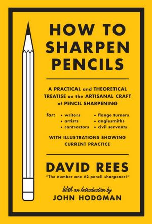 HowToSharpenPencils Disparate Reads from Glocks to Artisanal Pencil Sharpening | Books for Dudes