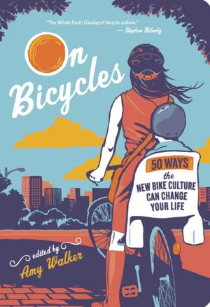OnBicycles Wyatts World: Nurturing the New Bike Culture