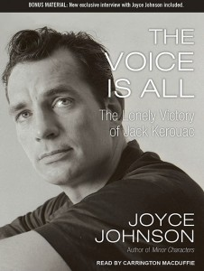 B0820 VoiceAll L 226x300 Joyce Johnson on The Voice Is All: The Lonely Victory of Jack Kerouac | Tantorious