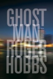  Fiction Previews, Feb. 2013, Pt. 2: Debut Novels, Including Roger Hobbss Frankfurt Hit, Ghostman 