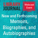 Personal Stories: New and Forthcoming Memoirs, Biographies, and Autobiographies