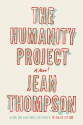 Humanit Fiction Previews, Apr. 2013, Pt. 3: Jennifer Gilmore, James Salter, Jean Thompson, and More