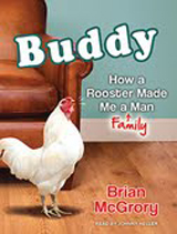 Brian McGrory on Buddy: How a Rooster Made Me a (Family) Man | Tantorious
