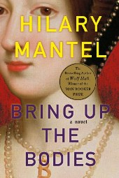 mantel Hilary Mantel Wins the Man Booker Prize for Bring Up the Bodies