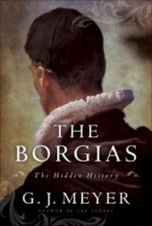 borgias Final April 2013 Previews: Rees on Hitler, Meyer on the Borgias, and Best Poetry of 25 Years