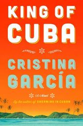 kingofcuba1 Fiction Previews, May 2013, Pt. 3: Award Worthy Fiction from Cristina García, Icelandic Phenom Sjón, and More