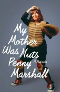 pennymarshall1109 197x300 Xpress Reviews: Nonfiction | First Look at New Books, November 9, 2012