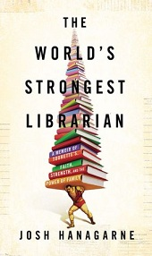 strongest Barbaras Picks, May 2013, Pt. 1: Allende, Hill, Le Carré, Savage, Strout, and the Worlds Strongest Librarian