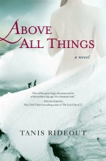 Aboveallthings1218 Tanis Rideouts Above All Things, Read  and Watch Alikes | Readers Advisory Crossroads