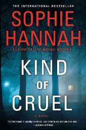 KIND OF CRUEL by Sophie Hannah Jacket Fiction Previews, Jul. 2013, Pt. 4: Susan Choi, Matt Haig, Karin Slaughter, & More