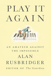 rusbridger Nonfiction Previews, Sept. 2013, Pt. 4: Capturing the Kommandant of Auschwitz and Playing Chopin During the Revolution