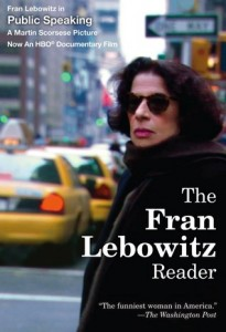 Fran Lebowitz Reader 205x300 Macho Classics, Mean Wit, and Maria Semple | What Were Reading