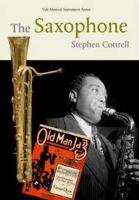 saxophone080913 Xpress Reviews: Nonfiction | First Look at New Books, August 9, 2013