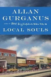 gurganuscover1 Tallking with Allan Gurganus About Local Souls: Now More Than Ever We Need Fiction""