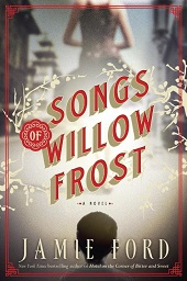 songs Talking to Jamie Ford About His LibraryReads Pick, Songs of Willow Frost
