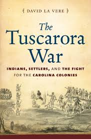 tuscarora The March of Military History: Part 1