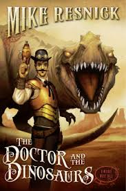 doctor The Forever Engine, The Doctor and the Dinosaurs, and Rise Again Below Zero | Sf/Fantasy