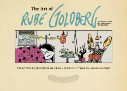 rubegoldberg121313 Xpress Reviews: Graphic Novels | First Look at New Books, December 13, 2013