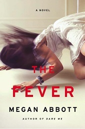fever1 Fiction Previews, Jun. 2014, Pt. 2: 41 Big Commercial Titles, from Megan Abbott to Daniel H. Wilson