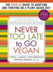 nevertoolatetogovegan031814 Science & Technology Reviews | March 1, 2014